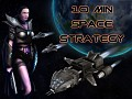 10 min space strategy