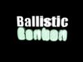 Ballistic Bonbon