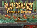 Platformance: Temple Death