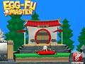 Egg-Fu Master