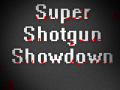 Super Shotgun Showdown