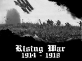 Rising War 1914 - 1918