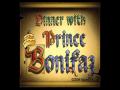 Dinner with Prince Bonifaz