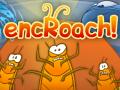 encRoach!