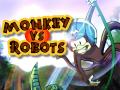 Monkey vs Robots