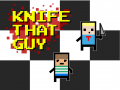 Knife That Guy