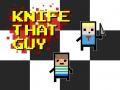 Knife That Guy