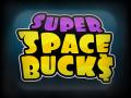 Super Space Bucks