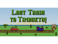 Last Train to Timbuktu!