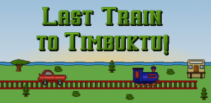 Last Train to Timbuktu for Android!