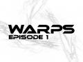 Warps Episode 1
