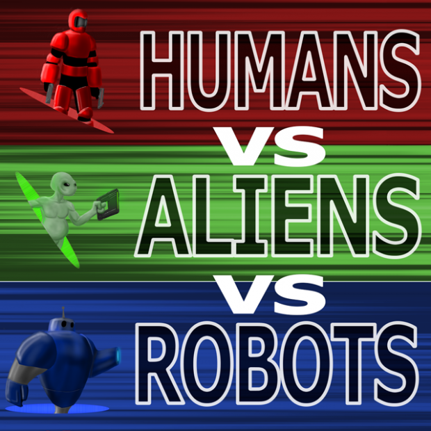 Robots vs Aliens Humans vs Aliens vs Robots