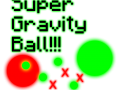 Super Gravity Ball!!!