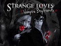 Strange Loves: Vampire Boyfriends