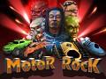 Motor Rock (ex RRR3D)