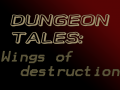Dungeon Tales 1: Wings of Destruction