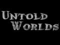 Untold Worlds