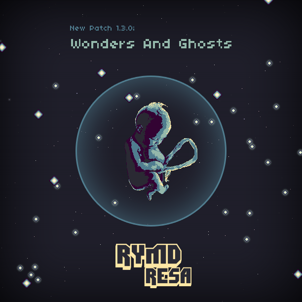 New Patch! 1.3.0 - Wonders and Ghosts!