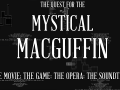 The Quest for the Mystical MacGuffin