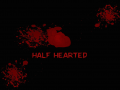 Half Hearted (NEW)