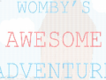 Womby's Awesome Adventure
