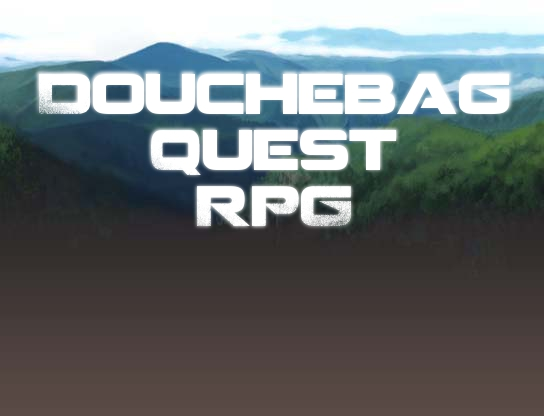 Douchebag Quest RPG