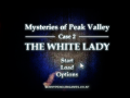 Mysteries of Peak Valley: Case 2 The White Lady