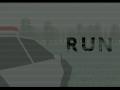 RUN- he WILL follow