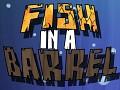 Fish In A Barrel - The Demo