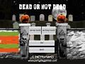 Dead Or Not Dead