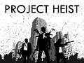 Project Heist