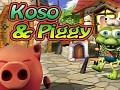 Koso and Piggy - My pig is starving!