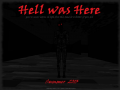 Hell was here