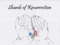 Shards of Resurrection