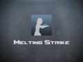 Melting Strike