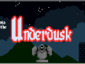 Into the Underdusk