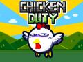 Chicken Duty