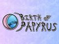 Birth of Papyrus