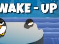 Wake Up ! Penguins