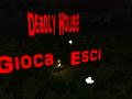 Deadly House [ITA] [Pre-Alpha]