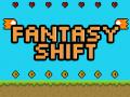 Fantasy Shift