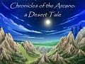 Chronicles of the Arcane: a Desert Tale