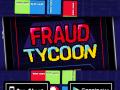 Fraud Tycoon