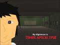 My Nightmare is Zombie Apocalypse