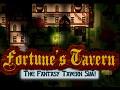 Fortune's Tavern! The Fantsay Tavern Sim!