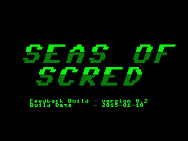 Seas of Scred - Feedback Build v0.2 - 2015-01-10
