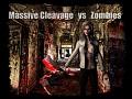 Massive Cleavage vs Zombies