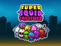 Super Squid Squisher