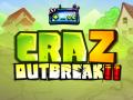 CraZ Outbreak 2