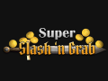 Super Slash 'n Grab